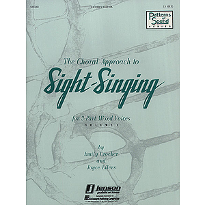 The Choral Approach to Sight-Singing (Vol. I)