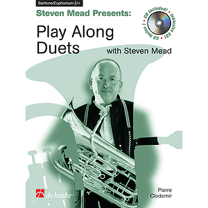 Steven Mead Presents: Play Along Duets for Baritone Euphonium