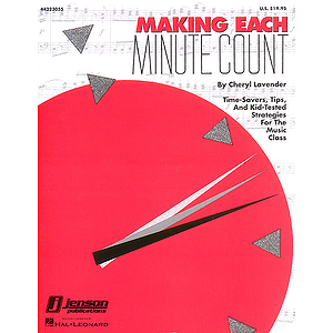 Making Each Minute Count - Time-Savers...for the Music Class (Resource)