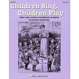 Children Sing, Children Play (Resource)