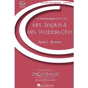 Mrs. Snipkin & Mrs. Wobble-chin