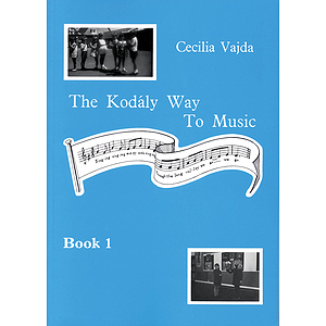 The Kodály Way to Music - Book 1