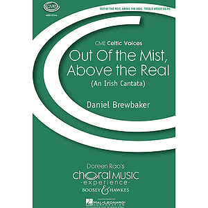 Out of the Mist, Above the Real (An Irish Cantata)