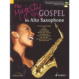 The Majesty of Gospel for Alto Saxophone
