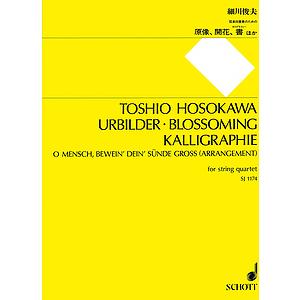 String Quartet Urbilder/Blossoming/Kalligraphie/O Mensch, bewein' dein Sünde groB