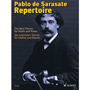 Pablo De Sarasate Repertoire The Best Pieces For Violin And Piano