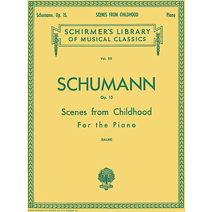 Scenes from Childhood, Op. 15 (Kinderszenen)