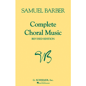 Complete Choral Music - Revised Edition