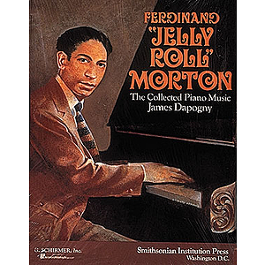 Ferdinand Jelly Roll Morton: The Collected Piano Music