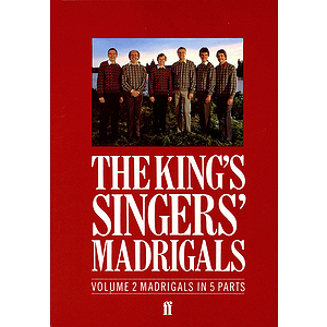 The King&#039;s Singers&#039; Madrigals (Vol. 2) (Collection)