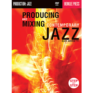 Producing & Mixing Contemporary Jazz (DVD)