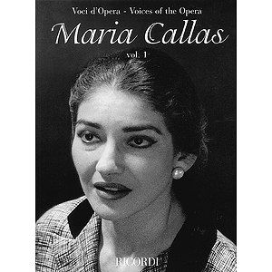 Maria Callas - Volume 1 - Voices of the Opera Series
