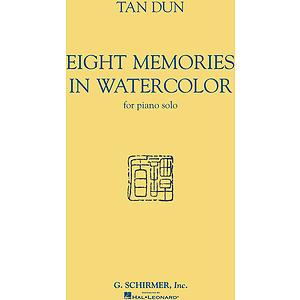 Tan Dun - Eight Memories in Water Color