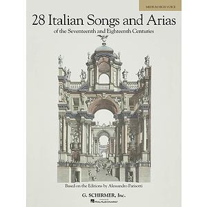 28 Italian Songs & Arias of the 17th & 18th Centuries - Medium High, Book Only