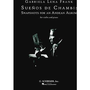 Sueños De Chambi: Snapshots for an Andean Album