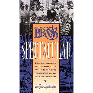 The Canadian Brass Spectacular (VHS)