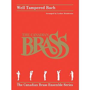 Canadian Brass - Well Tampered Bach