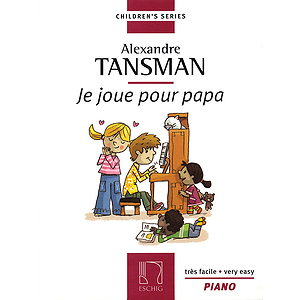 Tansman - I Play for Papa (Je Joue Pour Papa)