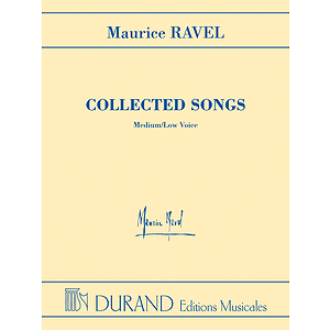 Maurice Ravel - Collected Songs - Medium/Low Voice