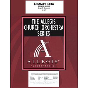 O Come, All Ye Faithful - Allegis Church Orchestra Series