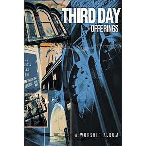 Third Day - Offerings