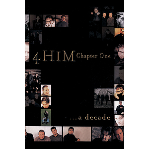 4 Him - Chapter One: A Decade of 4Him