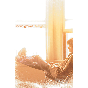 Shaun Groves - Twilight