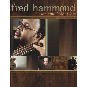Fred Hammond - Somethin' 'bout Love