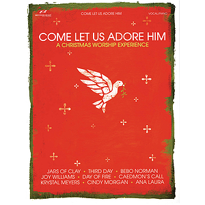 Come Let Us Adore Him - A Christmas Worship Experience