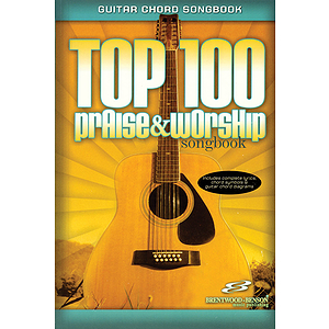 Top 100 Praise & Worship Guitar Songbook