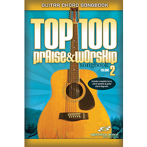 Top 100 Praise &amp; Worship Guitar Songbook, Volume 2