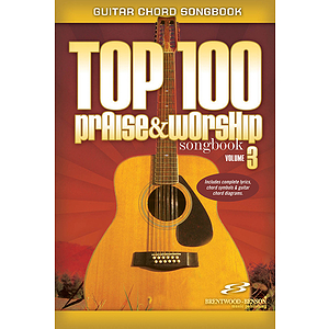 Top 100 Praise &amp; Worship Guitar Songbook, Volume 3