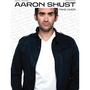Aaron Shust - Take Over