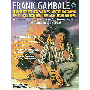 Frank Gambale - Improvisation Made Easier An Improvisation Course For Intermediate To Advanced Guitarists 2 CDs Included