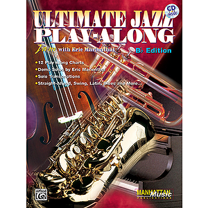 Ultimate Jazz Play-Along Jam With Eric Marienthal B-Flat Edition CD Included