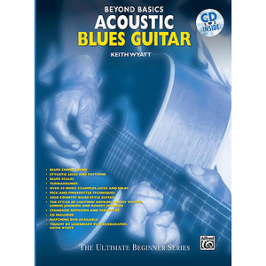 Acoustic Blues Guitar Beyond Basics CD Included