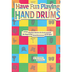 Have Fun Playing Hand Drums For Bongos Conga And Djembe Drums Ultimate Beginner Series CD Included