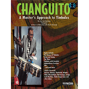 Changuito - A Master's Approach To Timbales Written In Collaboration With Chuck Silverman Book And CD