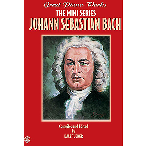 Great Piano Works Johann Sebastian Bach Mini Series