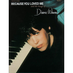 Diane Warren - Because Yopu Loved Me And The Songs Of Volume 3