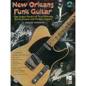 New Orleans Funk Guitar  The Guitar Styles Of New Orleans Funk Cajun And Zydeco Greats BK/CD