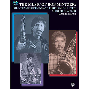 Music Of Bob Mintzer: Solo Transcriptions And Preforming Artist Master Class CD