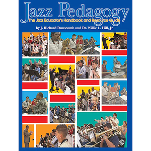 Jazz Pedagogy The Jazz Educator's Handbook And Resource Guide