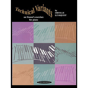 Technical Variants On Hanon's Exercises For Pianoforte