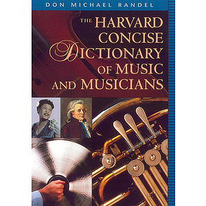Harvard Concise Dictionary Of Music And Musicians  New Edition