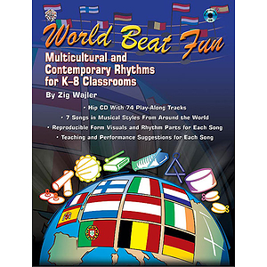 World Beat Fun  Mulitcultural And Contemporary Rhythms For K-8 Classrooms Book And CD