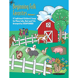 Beginning Folk Favorites Volume 1 9 Traditional Children's Songs For Piano Solo Duet And Trio
