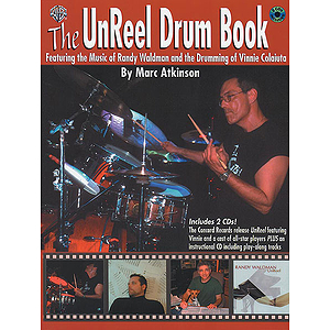 The Unreel Drum Book By Marc Atkinson Vinnie Colaiuta Randy Waldman