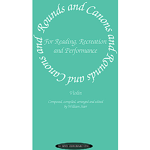 Rounds And Canons For Reading Recreation And Performance Violin Ensemble Or With Viola And/Or Cello