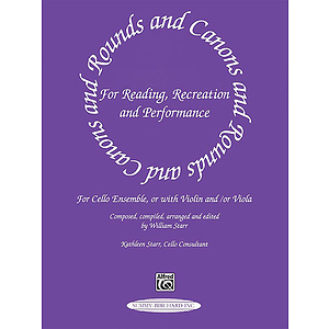 Rounds And Canons For Reading Recreation And Performance Cello Ensemble Or With Violin And/Or Viola